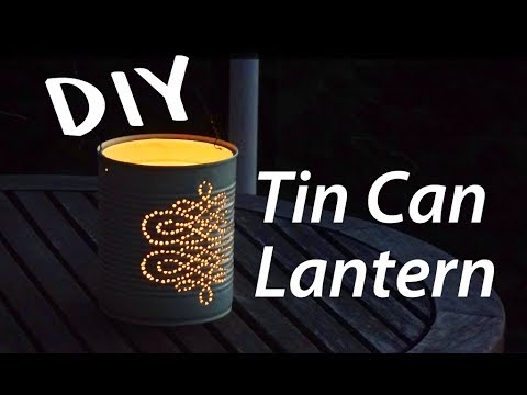 DIY Tin Can Lantern // How To