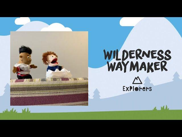 Explorers: Wilderness Waymaker | April 19th