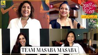 Neena & Masaba Gupta | Spill the Tea with Sneha | Sonam Nair, Ashvini Yardi | Film Companion