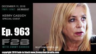 Ep. 963 FADE to BLACK Jimmy Church w/ Kerry Cassidy : Project Camelot : LIVE