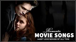 Romantic Songs   Best Love Songs from movies - soundtrack