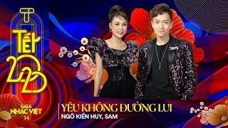 [Hit Tết 2020] Yêu Không Đường Lui - Ngô Kiến Huy, Sam | Gala Nhạc Việt 14 - Tết 2020 (Official)