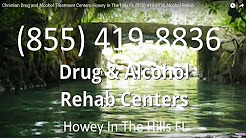 Christian Drug and Alcohol Treatment Centers Howey In The Hills FL (855) 419-8836 Alcohol Rehab