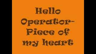 Watch Hello Operator Piece Of My Heart video