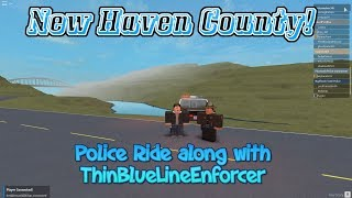 Roblox | New Haven County | Police Ride along with ThinBlueLineEnforcer !