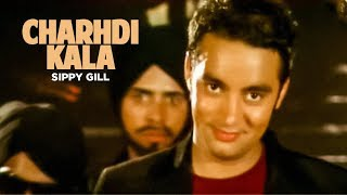 """Charhdi Kala Sippy Gill"" (Full Song) 