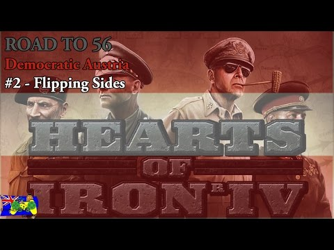 HOI4 Road to 56 - Democratic Austria #2 - Flipping Sides