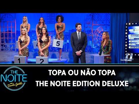 Topa ou não topa - The Noite Edition Deluxe  The Noite 150819