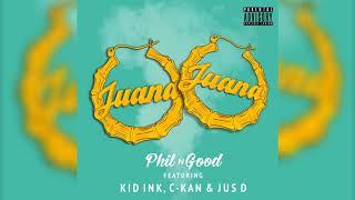 Phil N Good - Juana ft  Kid Ink, C Kan & Jus D (Remix)