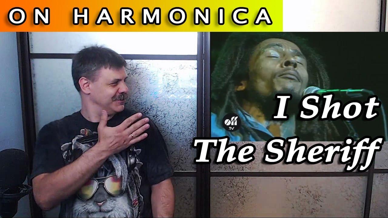 I shot the sheriff on harmonicas