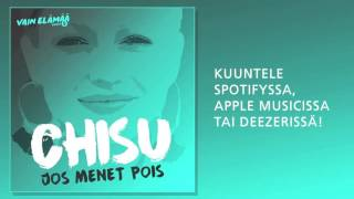 Chisu - Jos menet pois (Vain elämää 2016)