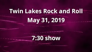 Twin Lakes Rock and Roll 7:30 show 2019
