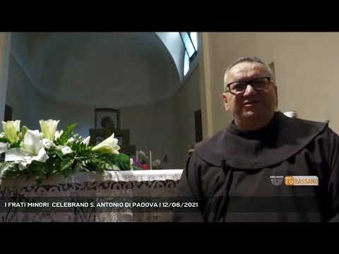 I FRATI MINORI  CELEBRANO S. ANTONIO DI PADOVA | 12/06/2021