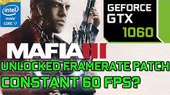 Mafia 3 Unlocked FPS Patch GTX 1060 Performance - 60 FPS Constant Possible?