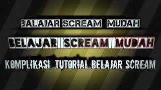 BELAJAR  SCREAM  MUDAH -  COMPLIKASI TUTOR SCREAM