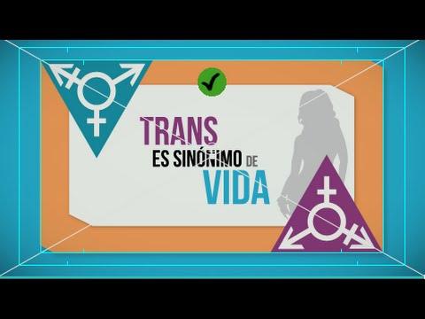Trans es sinónimo de Vida