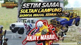 ANJAYYY !! SETIM SAMA SULTAN DARI LAMPUNG SKIN NYA MAHAL SEMUA !!! - PUBG MOBILE INDONESIA