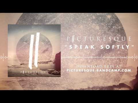 Picturesque - Speak Softly