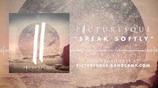 Picturesque - Speak Softly