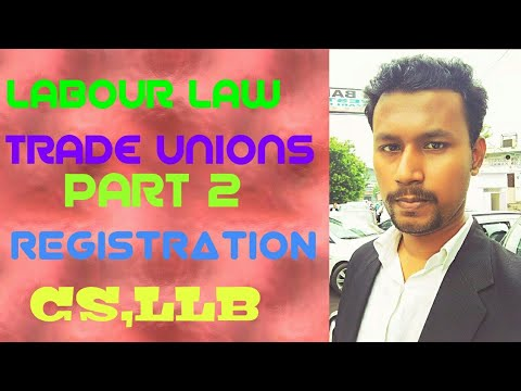 Trade Unions||Part 2 ||Registration||Trade Dispute||CS EXECUTIVE||LLB||LABOUR LAW