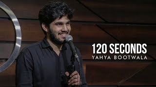 120 Seconds | Yahya Bootwala