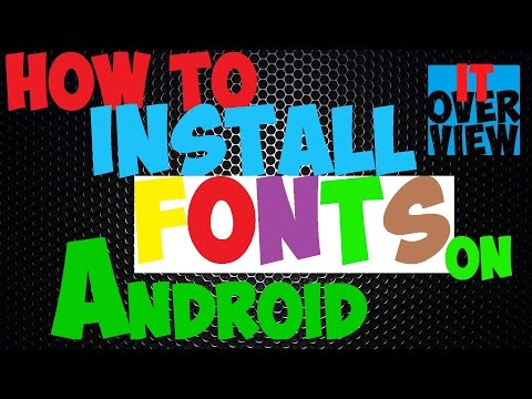 HOW TO INSTALL FONTS ON ANDROID (CUSTON NEW TTF FONTS) | IT Overview