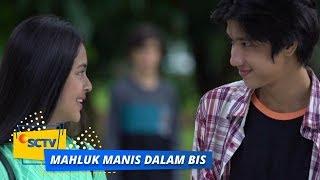 Highlight Mahluk Manis Dalam Bis - Episode 10