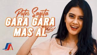 Putri Sagita - Gara Gara Mas Al (Official Music Video)