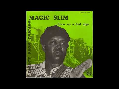 MAGIC SLIM - Born On a Bad Sign [Full Album]