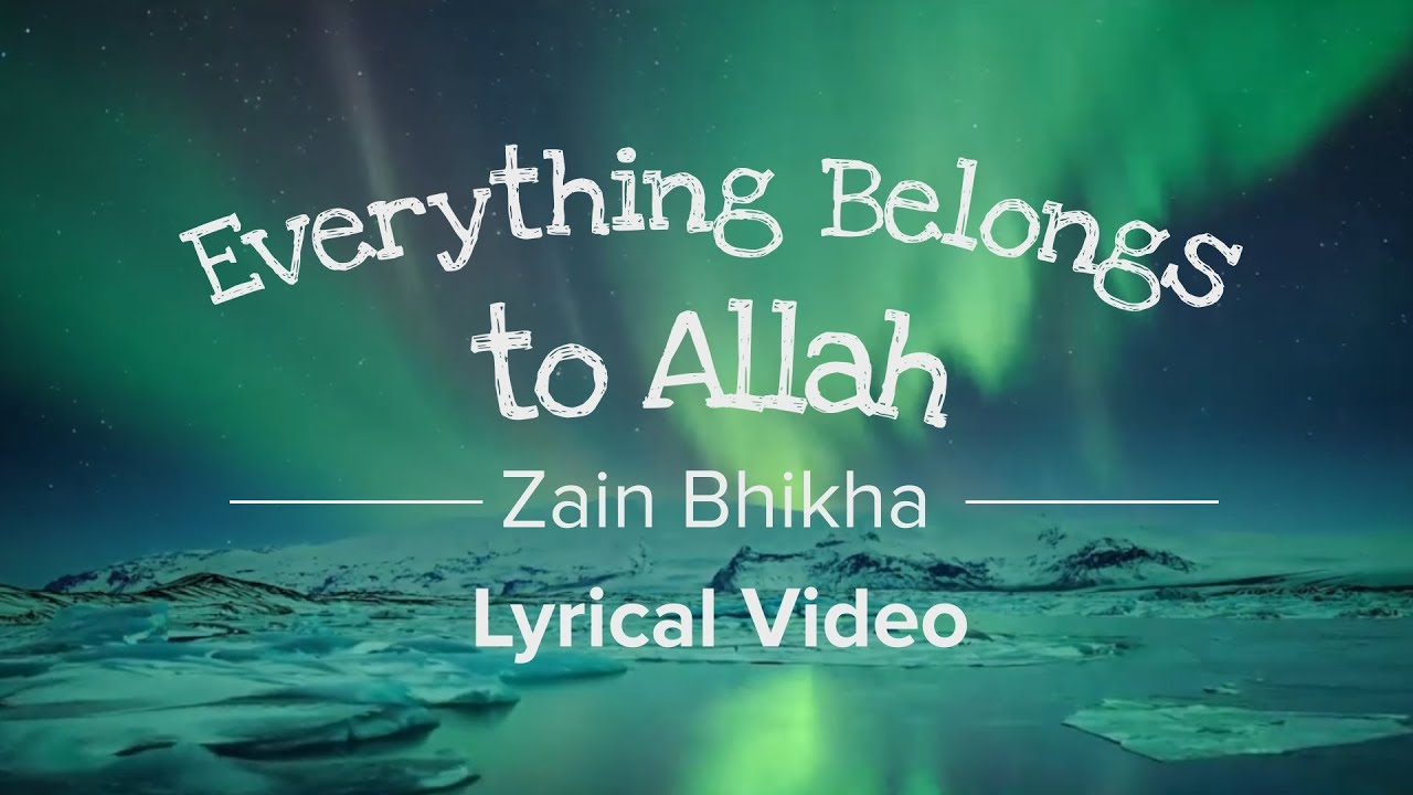 Download Everything Belongs to Allah - Zain Bhikha [Official Lyrical Video]