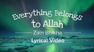 Everything Belongs To Allah - Zain Bhikha [Official Lyrical Video]