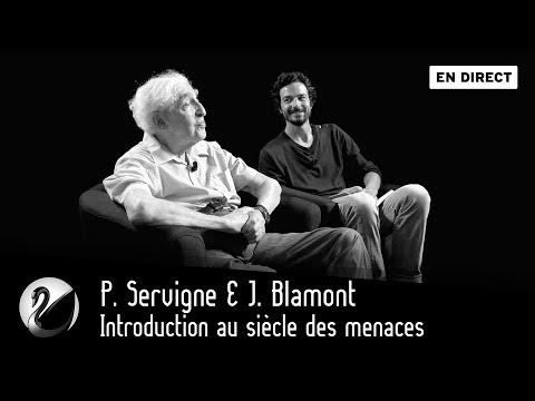 P. Servigne & J. Blamont : Introduction au siècle des menaces [EN DIRECT]