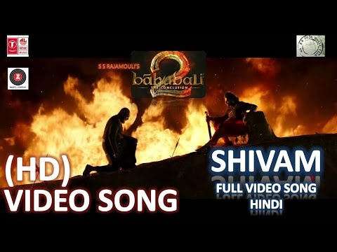 Baahubali 2 | Shivam Full Video Song Hindi (HD)| Baahubali 2 - The Conclusion Hindi Title Song (HD)