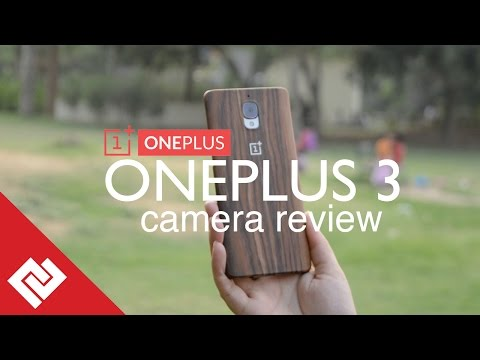 OnePlus 3 Camera Testing and Review: Pictures & Video Samples