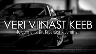 MC Gunnar x Dr. Kipskäsi x Jominem - Veri Viinast Keeb[Bass Boosted]