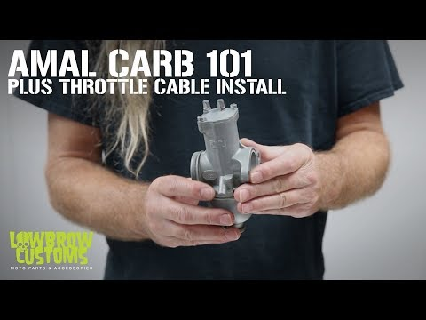 Lowbrow Customs - Amal Carburetor 101 & Throttle Cable Install. Overview, Disassembly & Basic Tuning