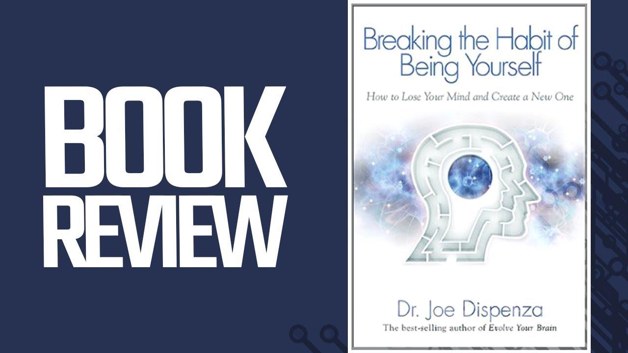 Of the pdf being joe yourself habit breaking dispenza