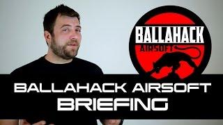 The Ballahack Airsoft Field Briefing
