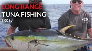 LONG RANGE BOAT | TUNA FISHING ACCURATE FISHING - EXCEL