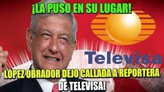 ¡DA CATEDRA, LÓPEZ OBRADOR DEJA CALLADA A PERIODISTA DE TELEVISA!