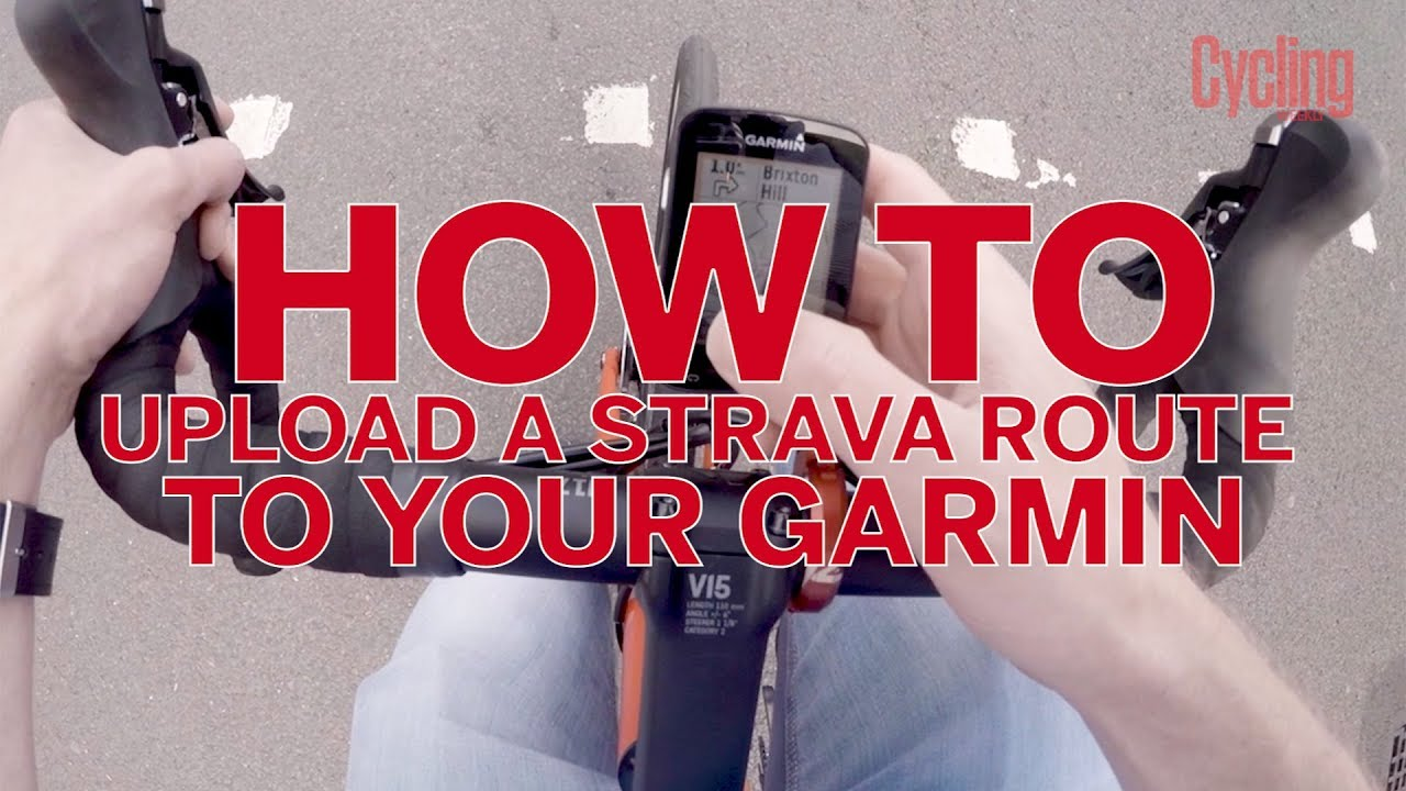How to upload a Strava route to your Garmin | Cycling Weekly
