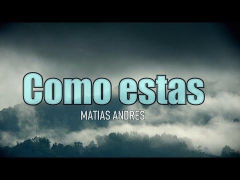 1- MATIAS ANDRES - COMO ESTAS [VIDEOLYRICS OFICIAL/LETRA]