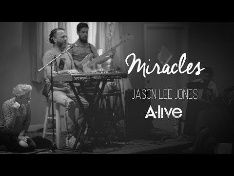 MIRACLES - JASON LEE JONES A-LIVE #WORSHIP #GOSPEL #CHRISTIANMUSIC Mp3