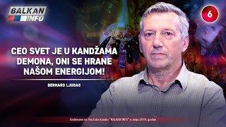 INTERVJU: Bernard Ljubas - Ceo svet je u kandžama demona, oni se hrane našom energijom! (25.5.2019)