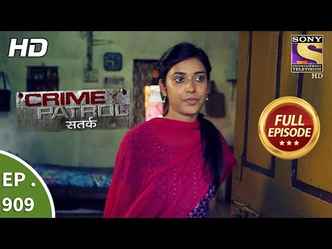 Crime Patrol Satark – Ep 909 – Full Episode – 8th April, 2018