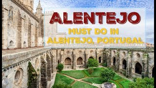 Alentejo, Portugal: Must Do In Alentejo, Portugal