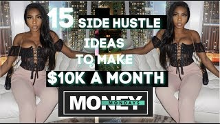 MONEY MONDAYS | 15 SIDE HUSTLES IDEAS TO MAKE UP TO $10K A MONTH