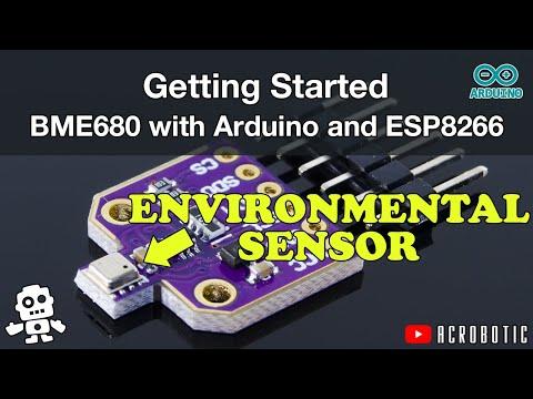 Getting Started | BME680 Temperature, Humidity, Pressure, Air Quality Sensor W/ Arduino & ESP8266