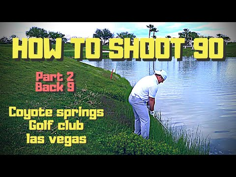 How To Shoot 90 At Coyote Springs In Las Vegas Part 2