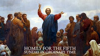 Homily for the Fifth Sunday in Ordinary Time (Year A)